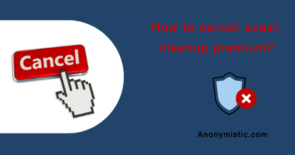 Cancel Avast Cleanup
